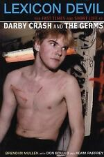 Lexicon Devil : The Fast Times and Short Life of Darby Crash and the Germs by...