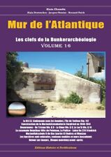 Mur de l'Atlantique les clefs de la bunkerarcheologie volume 16 (octobre 2018)