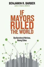 If Mayors Ruled the World: Dysfunctional Nations, Rising Cities (2013, E-book)