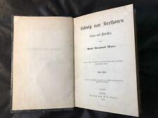1859 Ludwig van Beethoven Leben und Schaffen Marx Adolf Bernhard 1st Ausg Selten