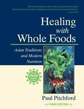 Healing With Whole Foods: Asian Traditions and Modern Nutrition [3rd Edition]