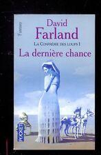 David FARLAND La Confrérie des Loups 1 La dernière chance POCKET 5756 2001