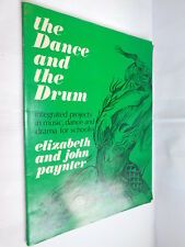 The Dance & The Drum by Elizabeth & John Paynter PB music dance drama for school