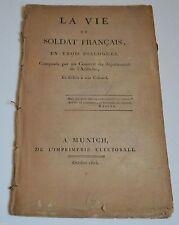 LA VIE DU SOLDAT FRANCAIS EN TROIS DIALOGUES DE LEMONTEY IMP.ELECTORALE 1805 EO