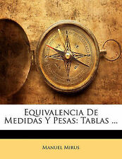 Equivalencia De Medidas Y Pesas: Tablas ... (Spanish Edition) by Manuel Mirus