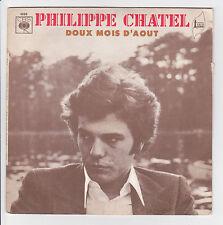 """CHATEL Philippe Vinyle 45T SP 7"""" DOUX MOIS D'AOUT - CBS 4996 F Reduit RARE"""