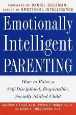 Emotionally Intelligent Parenting: How to Raise a Self-Disciplined, Responsible,