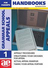 Grammar School Appeals: Handbook for Parents Bk. 1: 11+, 12+ and 13+ Appeals (AE