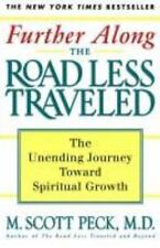 Further along the Road Less Traveled : The Unending Journey Toward Spiritual Gro