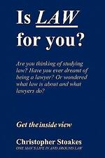 Is Law for You? : One Man's Life in and Around the Law by Christopher Stoakes...