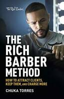 The Rich Barber Method: How to Attract Clients, Keep Them, and Char - GOOD