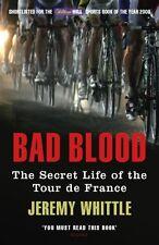 Bad Blood: The Secret Life of the Tour de France,Jeremy Whittle- 9780224080231