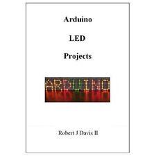 Arduino LED Projects by Robert J., II Davis (2013, Paperback)