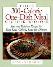 The 300-Calorie One-Dish Meal Cookbook: Fast and Fabulous Recipes for Easy Low-