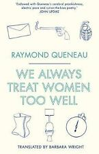 We Always Treat Women Too Well by Queneau, Raymond | Paperback Book | 9781847497