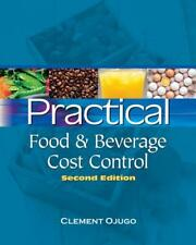 Practical Food & Beverage Cost Control by Clement Ojugo