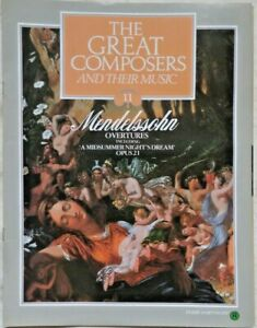 The Great Composers And Their Music Magazine V1 Part 11 Mendelssohn Overtures