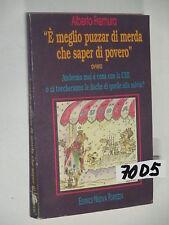 Fremura E' MEGLIO PUZZAR DI MERDA CHE SAPER DI POVERO (70 D 5)