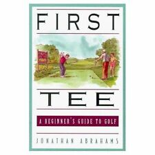 First Tee: A Beginner's Guide to Golf by Jonathan Abrahams (Paperback, 1996)