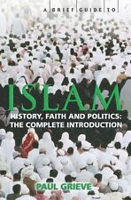 A Brief Guide to Islam (Brief Guides) (Brief History of) By Paul Grieve