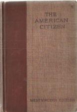 1898 WV EDITION - The American Citizen By Charles Dole - Temperance Crime Rights