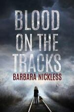 BLOOD ON THE TRACKS - NICKLESS, BARBARA - NEW PAPERBACK BOOK