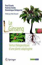 Le Ginseng: Vertus Therapeutiques d'Une Plante Adaptogene (Paperback or Softback