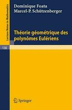 Theorie Geometrique Des Polynomes Euleriens by Dominique Foata (French) Paperbac