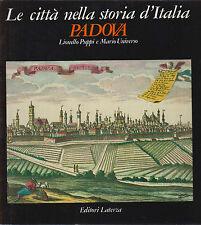LE CITTà NELLA STORIA D'ITALIA. PADOVA, L. Puppi, M. Universo, 1 ED., 1982