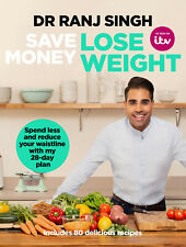 Save Money Lose Weight by Dr Ranj Singh - Cookbook Recipe Book and Meal Planner