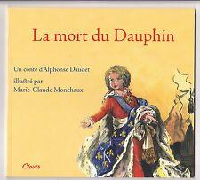 La Mort Du Dauphin, Alphonse Daudet ; Marie-claude Monchaux