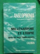 MILLENARISME ET UTOPIE DANS LES PAYS ANGLO SAXONS ANGLOPHONIA 1998 PU MIRAIL