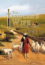 NEW The Templar's Wife by Charles J. Santorini