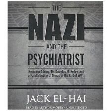 The Nazi and the Psychiatrist : Hermann Göring, Dr. Douglas M. Kelley, and a Fat