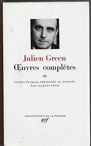 JULIEN GREEN OEUVRES COMPLETES TOME III  LA PLEIADE GALLIMARD NRF PARIS 1973