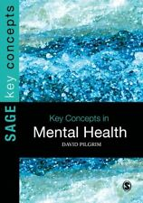 Key Concepts in Mental Health by David Pilgrim 9781473973015 | Brand New