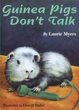 Guinea Pigs Don't Talk by Laurie Myers (1998, Paperback)