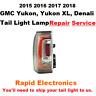 2015 2016 2017 2018 GMC Yukon, Yukon XL, Denali Tail Light Lamp Repair Service