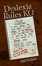 Dyslexia Rules Ko by Annette Dolan (Paperback) signed by the Author