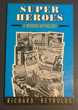 Super Heroes A Modern Mythology, by Richard Reynolds - Comic Book Excerpts- 1992