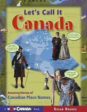 Let's Call It Canada (Wow Canada! Collection)-ExLibrary