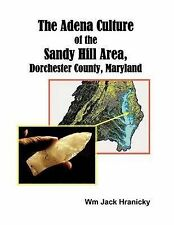 NEW The Adena Culture of the Sandy Hill Area, Dorchester County, Maryland
