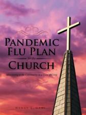 Pandemic Flu Plan for the Church : Ministering to the Community in a Time of...