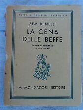 Sem Benelli - La cena delle beffe - Poema drammatico in quattro atti - 1942