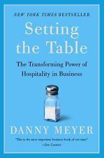 Setting the Table : The Transforming Power of Hospitality in Business by Danny …