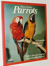 Parrots: A Complete Pet Owner's Manual by Deimer, Petra Paperback Book The Cheap
