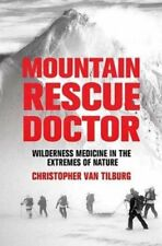 Mountain Rescue Doctor: Wilderness Medicine in the