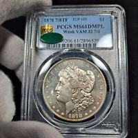 1878 7/8TF Weak MS61 DMPL VAM-32 7/3 Morgan Silver Dollar $1, PCGS Graded