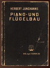 HERBERT JUNGHANNES, DER PIANO-UND FLÜGELBAU (1932)