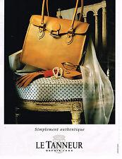 PUBLICITE ADVERTISING 035  1994  LE TANNEUR   maroquinerie de luxe sac